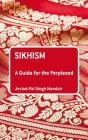 Sikhism: A Guide for the Perplexed (Guides for the Perplexed) Cover Image