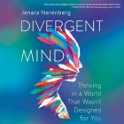 Divergent Mind: Thriving in a World That Wasn't Designed for You Cover Image