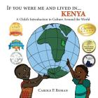 If You Were Me and Lived in... Kenya: A Child's Introduction to Culture Around the World (If You Were Me and Lived In...Cultural #5) Cover Image