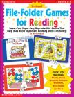 Instant File-Folder Games for Reading: Super-Fun, Super-Easy Reproducible Games That Help Kids Build Important Reading Skills—Independently! Cover Image
