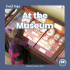 At the Museum (Field Trips) Cover Image