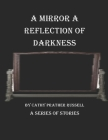 A Mirror: a Reflection of Darkness Cover Image