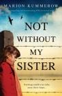 Not Without My Sister: A compelling and heartbreaking WW2 historical novel Cover Image
