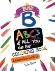Busy B ABC's of All You Can Be Coloring Book Cover Image