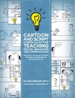 The Cartoon and Script Curriculum for Teaching Social Behavior and Communication: Using Visual Strategies to Support Behavioral Programming for Indivi Cover Image