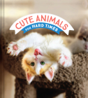 Cute Animals for Hard Times Cover Image