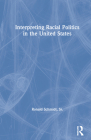 Interpreting Racial Politics in the United States (Routledge Series on Interpretive Methods) Cover Image