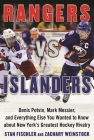 Rangers vs. Islanders: Denis Potvin, Mark Messier, and Everything Else You Wanted to Know about New York?s Greatest Hockey Rivalry Cover Image