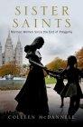 Sister Saints: Mormon Women Since the End of Polygamy Cover Image