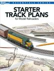 Starter Track Plans for Model Railroaders (Model Railroader Books: Essentials) Cover Image