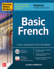 Practice Makes Perfect: Basic French, Premium Third Edition Cover Image