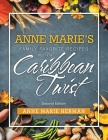 Anne Marie's Family Favorite Recipes with a Caribbean Twist Cover Image