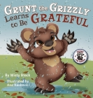 Grunt the Grizzly Learns to Be Grateful Cover Image