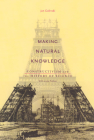 Making Natural Knowledge: Constructivism and the History of Science, with a new Preface Cover Image