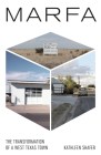 Marfa: The Transformation of a West Texas Town Cover Image