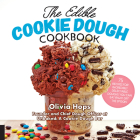 The Edible Cookie Dough Cookbook: 75 Recipes for Incredibly Delectable Doughs You Can Eat Right Off the Spoon Cover Image
