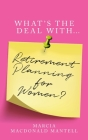 What's the Deal With Retirement Planning for Women Cover Image