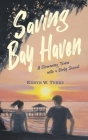 Saving Bay Haven: A Charming Town with a Dirty Secret Cover Image