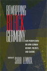 Remapping Black Germany: New Perspectives on Afro-German History, Politics, and Culture Cover Image