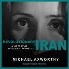 Revolutionary Iran Lib/E: A History of the Islamic Republic Cover Image