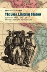 The Long, Lingering Shadow: Slavery, Race, and Law in the American Hemisphere Cover Image