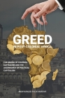Greed in post colonial Africa: The demise of colonial capitalism and the ascendancy of political capitalism Cover Image