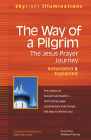 The Way of a Pilgrim: The Jesus Prayer Journey--Annotated & Explained (SkyLight Illuminations) Cover Image