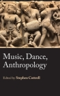 Music, Dance, Anthropology Cover Image