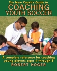 The New Coach's Guide to Coaching Youth Soccer Cover Image