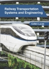 Railway Transportation Systems and Engineering Cover Image