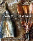 Food, Culture, Place: Stories, Traditions and Recipes of Newfoundland Cover Image