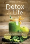 Detox for Life: How to Minimize Toxins and Maximize Your Body's Ability to Heal Cover Image