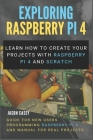 Exploring Raspberry Pi 4: Learn how to create your projects with Raspberry Pi 4 and Scratch, Guide for New Users Programming Raspberry Pi 4 and Cover Image