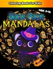 Hocus Pocus Mandalas Coloring Book For Kids Ages 5-10: Halloween Mandellas Way Coloring Book With 50 Big Detailed Fun Artworks To Color For Kids Toddl Cover Image