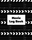 Movie Log Book: Film Review Pages, Watch & List Favorite Movies, Gift, Write Reviews & Details Journal, Writing Films Tracker, Noteboo Cover Image