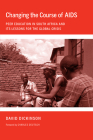Changing the Course of AIDS (Culture and Politics of Health Care Work) Cover Image