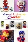 Marvel Universe Crochet: Beginner Crochet with Step by Step Instruction: Marvel Crochet-Gift for Kids Cover Image