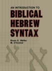 An Introduction to Biblical Hebrew Syntax Cover Image