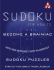 Sudoku For Adults: Become A Brainiac With This Devilishly Easy to Difficult Sudoku Puzzles Cover Image