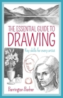 The Essential Guide to Drawing: Key Skills for Every Artist Cover Image