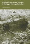Prehistoric Settlement Patterns in the Upper Huallaga Basin, Peru (Yale University Publications in Anthropology #95) Cover Image
