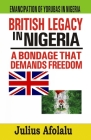 British Legacy in Nigeria: A Bondage That Demands Freedom Cover Image