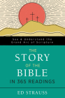 The Story of the Bible in 365 Readings: See and Understand the Grand Arc of Scripture Cover Image