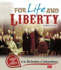 For Life and Liberty: Causes and Effects of the Declaration of Independence (Fact Finders: Cause and Effect) Cover Image
