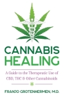 Cannabis Healing: A Guide to the Therapeutic Use of CBD, THC, and Other Cannabinoids Cover Image