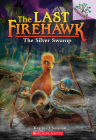 The Silver Swamp: Branches Book (Last Firehawk #8) (The Last Firehawk #8) Cover Image