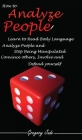 How to Analyze People: How to Manipulate People, Read Body Language, Analyze People and Stop Being Manipulated - Convince others, Involve and Cover Image