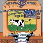 The Es-Cow-Pades of Miss Moogooley Oogooley: Moogooley Oogooley Goes to Town Cover Image