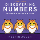 Discovering Numbers: English * French * Cree -- Updated Edition Cover Image