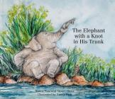 The Elephant with a Knot in His Trunk Cover Image
